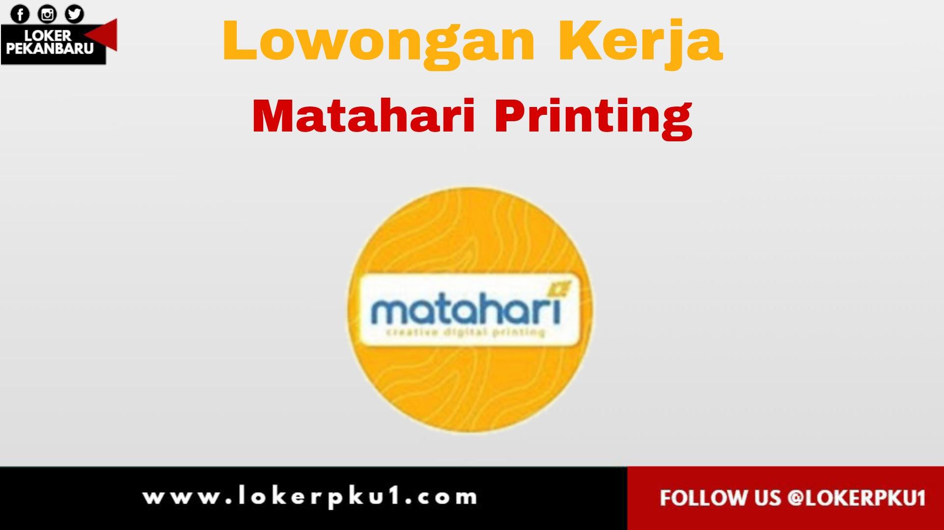 Lowongan Kerja Matahari Printing Pekanbaru April 2021