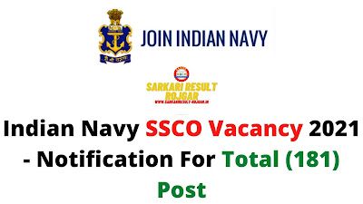 Indian Navy SSCO Vacancy 2021 - Notification For Total (181) Post