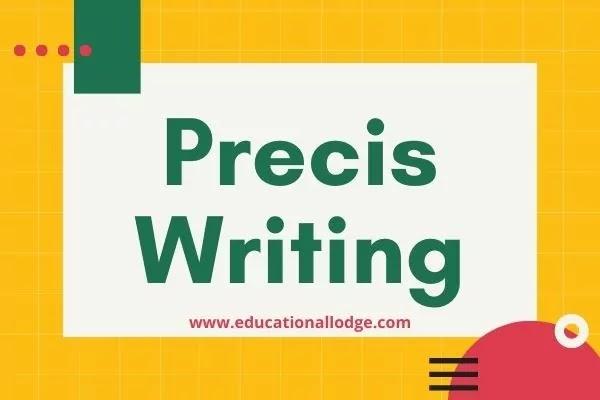 Precis Writing, How to Write A Precis