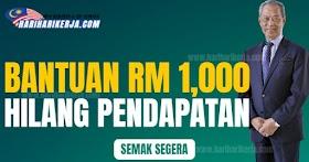 Semak Kelayakan & Cara Mohon Bantuan RM 1,000 untuk golongan hilang pendapatan
