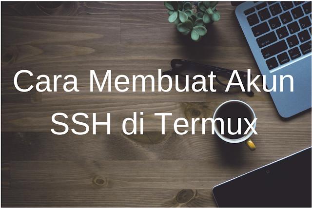 Cara Membuat Akun SSH di Termux