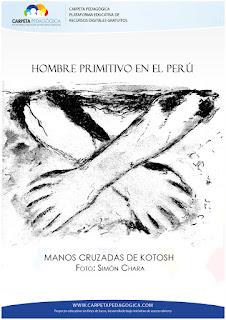 Hombre Primitivo en el Perú / Manos Cruzadas de Kotosh
