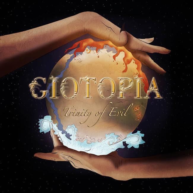 Giotopia - Trinity Of Evil (2021)