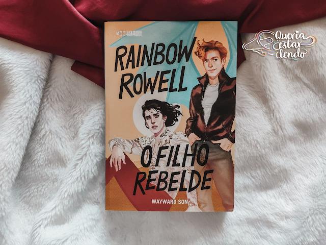 Resenha: O Filho Rebelde - Rainbow Rowell