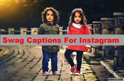 swag captions for instagram, swag caption for boys, swag quotes for instagram, caption swag, swag status for instagram