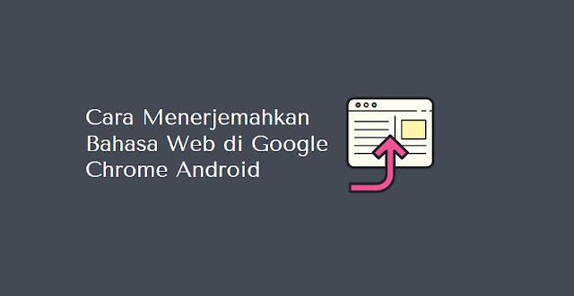 cara terjemahkan bahasa di Google chrome mudah