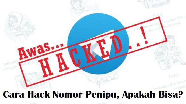 Cara Hack Nomor Penipu