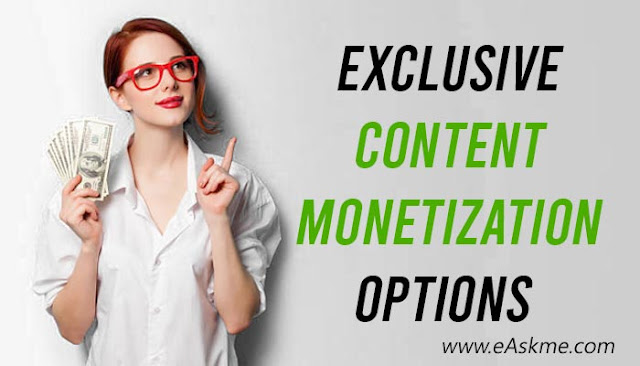 10 Exclusive Content Monetization Options for Bloggers: eAskme