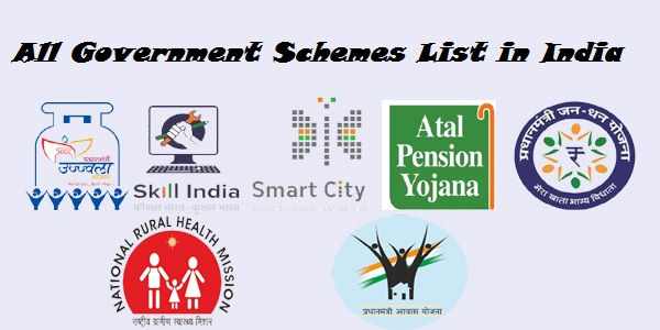 All Government Schemes List in India /Govt. Schemes Details