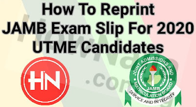How To Reprint JAMB Exam Slip For 2020 UTME Candidates