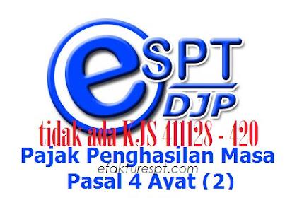 Tidak Ada Kode Akun Pajak 411128 - 420 Pada Aplikasi eSPT PPh 4 Ayat 2