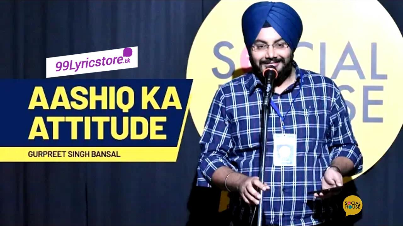 Aashiq Ka Attitude by Gurpreet Singh Bansal | The Social House Poetry, Love poetry, Shayari, Love Shayari, Heartouching Poetry, The social house poetry videos, Gurpreet Singh bansal all poetry, Aur macha diya katle-aam hai Ki tera wo aashiq mera gulaam hai