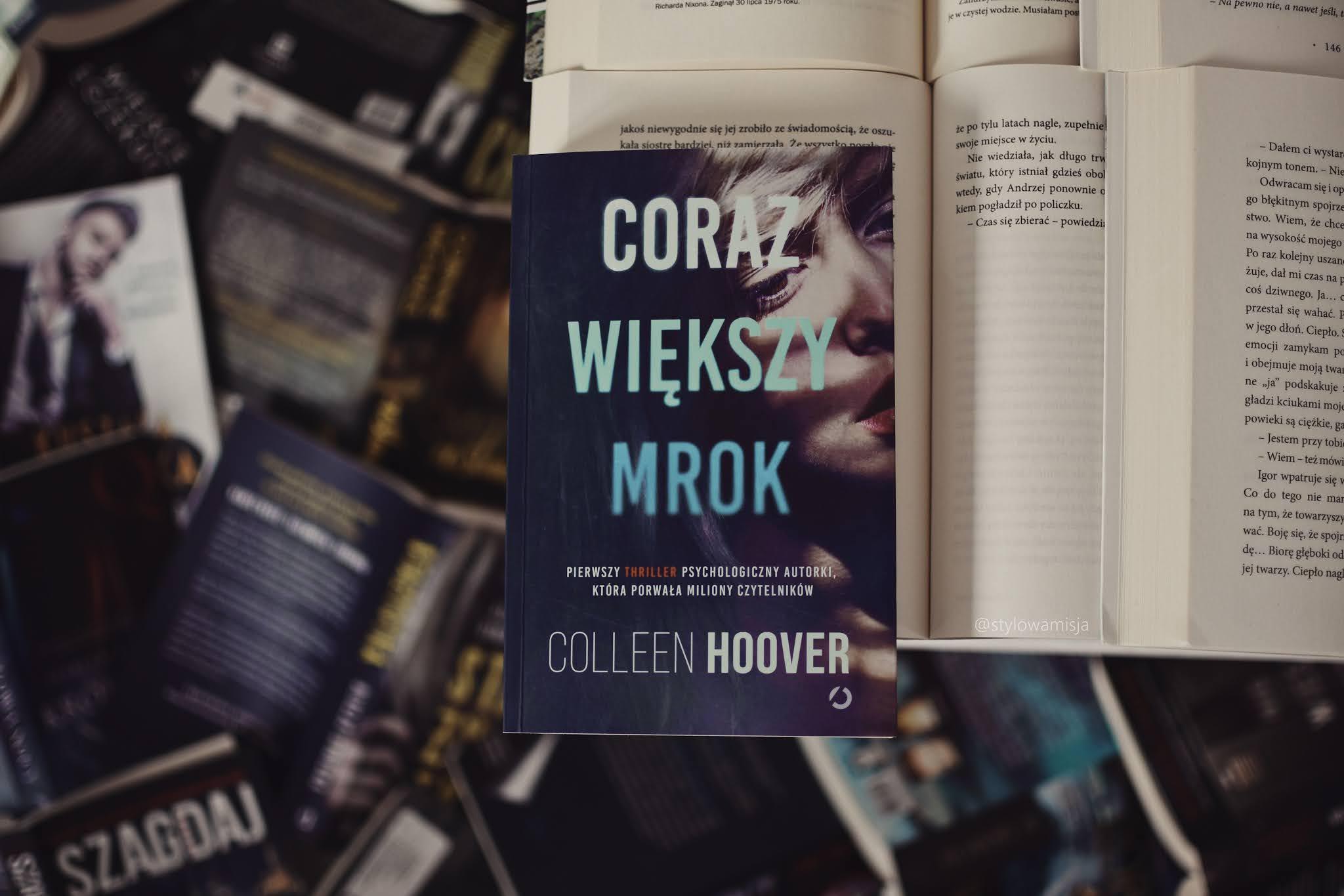 ColleenHoover, CorazWiększyMrok,WydawnictwoOtwarte,thriller,thrillerpsychologiczny,pisarka,recenzja,strach,opowiadanie,
