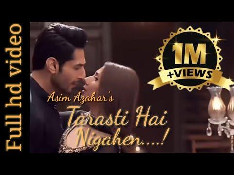   tarasti hai nigahen meri takti hain raahein tere, tarasti hai nigahen song - Asim Azhar & Zenab Fatimah Sultan Lyrics in hindi & English