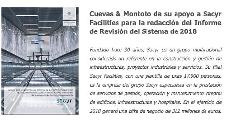 Trabajo realizado para el grupo Sacyr por el que les hemos ayudado a redactar el Informe de Revisión del Sistema de Gestión de Calidad y Medio Ambiente del área de Servicios de Sacyr Facilities correspondiente al 2018.