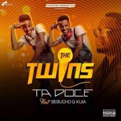 The Twins feat. Bebucho Q kuia- Tá Doce