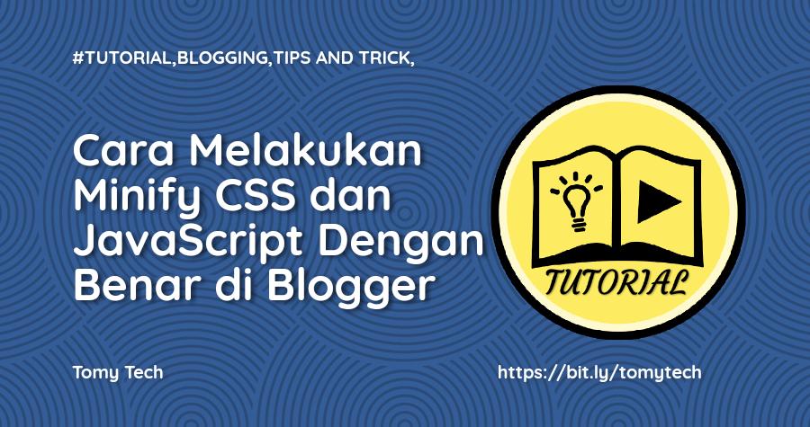 Cara Minify CSS dan JavaScript di Blogger 2020
