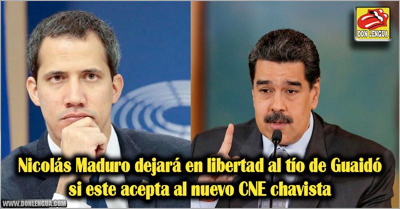 Nicolás Maduro dejará en libertad al tío de Guaidó si este acepta al nuevo CNE chavista