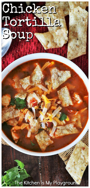 Chicken Tortilla Soup ~ Loaded with tender chicken, green chilies, fresh cilantro, & a combination of rich Mexican spices, Chicken Tortilla Soup is also loaded with fabulous full-bodied flavor. It's a perfect soup for warming up on those cold winter days. Or on any kind of day, for that matter!  www.thekitchenismyplayground.com