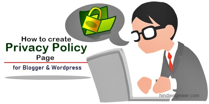 how to create a privacy policy, privacy policy page for blogger, privacy policy generator for adsense, how to create a privacy policy page, privacy policy page kaise banaye, how to write privacy policy for website in india