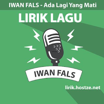 Lirik lagu Ada Lagi Yang Mati - Iwan Fals - Lirik lagu indonesia