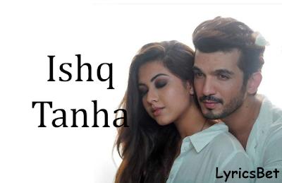 Ishq Tanha Lyrics by Siddharth Bhavsar