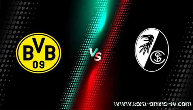 مشاهدة مباراة فرايبورج وبوروسيا دورتموند بث مباشر الدوري الالماني