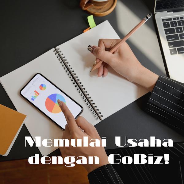 Memulai Usaha dengan GoBiz!
