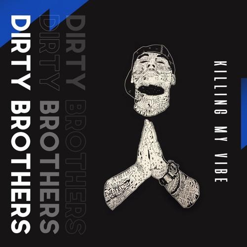 Zombadas Moz: Dirty Brothers - Killing My Vibe (Original Mix)