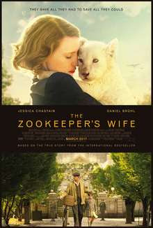The Zoo Keeper's Wife (2017) Review , Wiki | The Zoo Keeper's Wife Story, Casting, Trailers | Niki Caro, Jessica Chastain, Johan Heldenbergh Latest Movie 2017