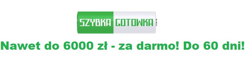 Szybka Gotówka - Nawet do 6000 zł za darmo! Do 60 dni!