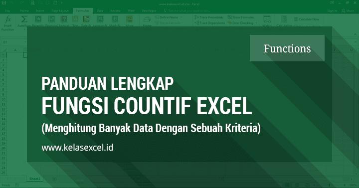 Fungsi Rumus COUNTIF Excel, Menghitung Banyak Data Dengan Sebuah Kriteria