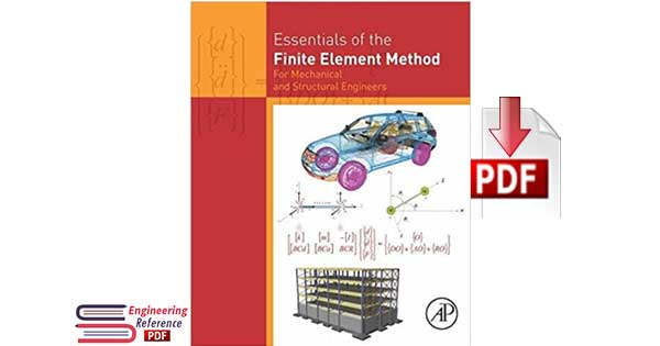Essentials of the Finite Element Method For Mechanical and Structural Engineers by Dimitrios G. Pavlou