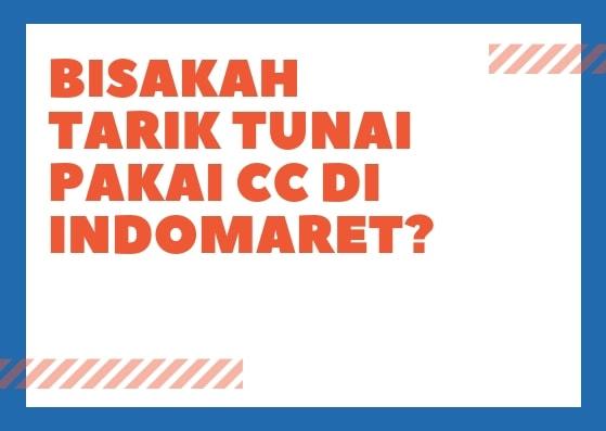 Tarik Tunai pakai kartu kredit di Indomaret
