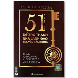 Sách - 51 Chìa Khóa Vàng Để Trở Thành Nhà Lãnh Đạo Truyền Cảm Hứng Và Ai Cũng Muốn Làm Việc Cùng(Bộ 2 quyển,Lẻ tùy chọn) ebook PDF-EPUB-AWZ3-PRC-MOBI