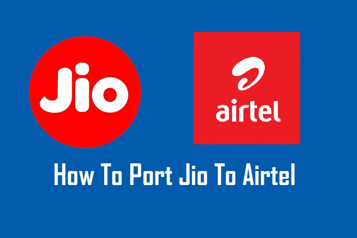 How To Port Jio To Airtel