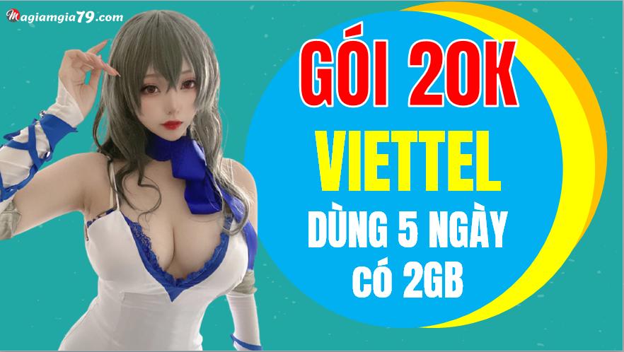 Gói Viettel Mi20k, 20k có 2gb dùng 5 ngày