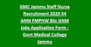 GMC Jammu Staff Nurse Recruitment 2020 54 ANM FMPHW BSc GNM Jobs Application Form -Govt Medical College Jammu