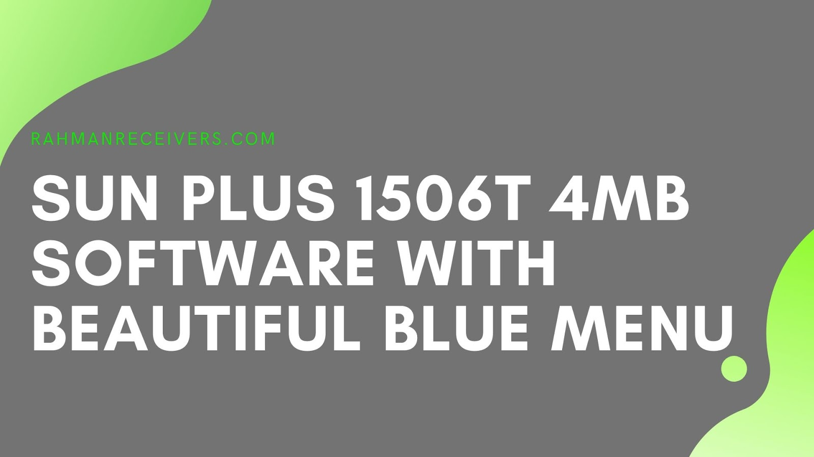 SUN PLUS 1506T 4MB SOFTWARE WITH BEAUTIFUL BLUE MENU