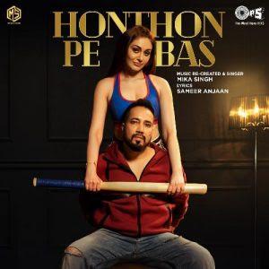 Honthon Pe Bas – Mika Singh (2020)
