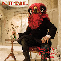 Admiral Sir Cloudesley Shovell - Don't Hear It...Fear It!