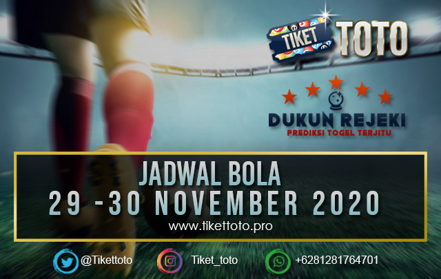 JADWAL PERTANDINGAN BOLA 29 – 30 NOVEMBER 2020