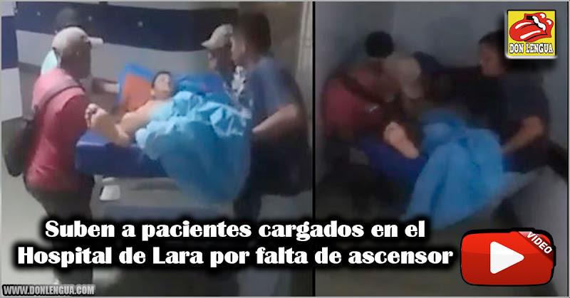 Suben a pacientes cargados en el Hospital de Lara por falta de ascensor