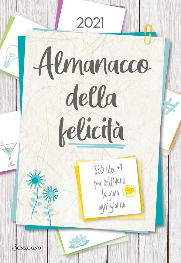 Almanacco della felicità, 365 idee +1 per coltivare la gioia ogni giorno