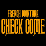 French Montana - Check Come - Single Cover