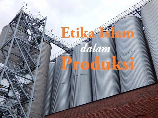 Etika Islam dalam Produksi