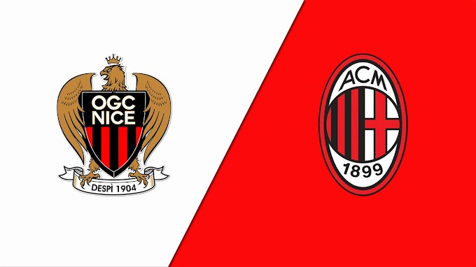 Watch Nice VS Milan Matche Live