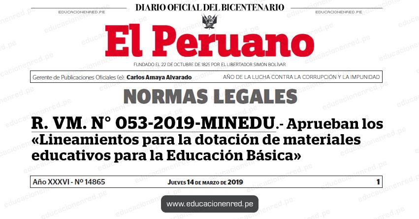 R. VM. N° 053-2019-MINEDU - Aprueban los «Lineamientos para la dotación de materiales educativos para la Educación Básica» www.minedu.gob.pe