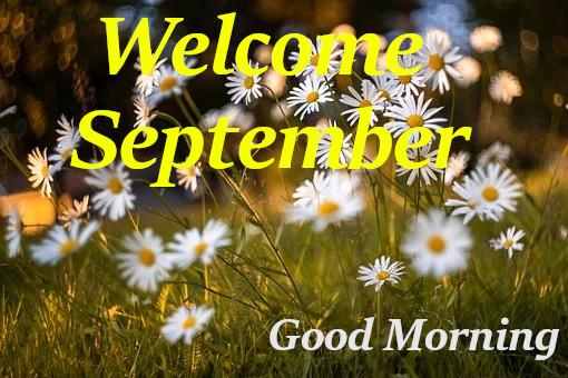 Good Morning  Welcome September