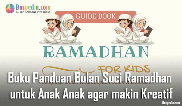 Download Buku Panduan Bulan Suci Ramadhan untuk Anak Anak agar makin Kreatif